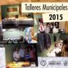 Este jueves: Cierre de los Talleres Municipales 2015